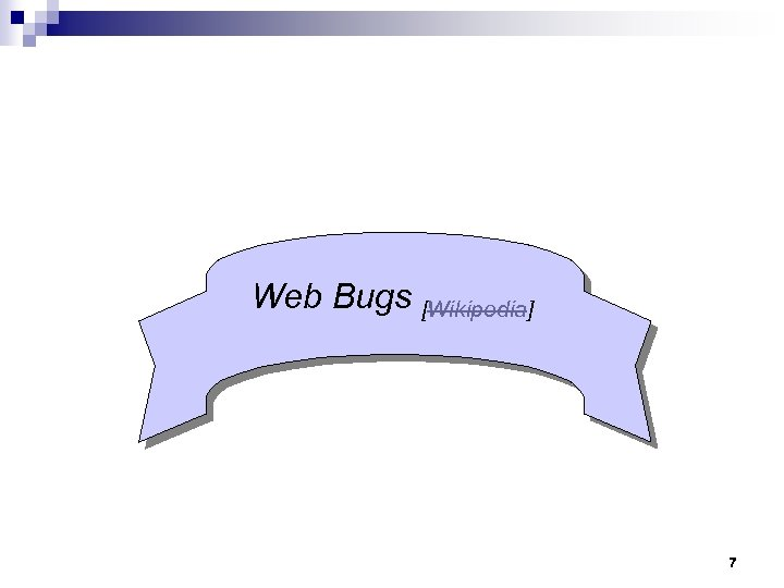 Web Bugs [Wikipedia] 7