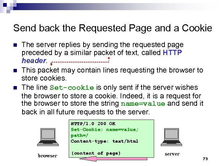 Send back the Requested Page and a Cookie n n n The server replies