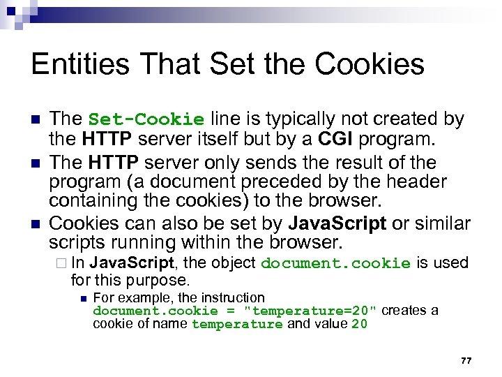 Entities That Set the Cookies n n n The Set-Cookie line is typically not