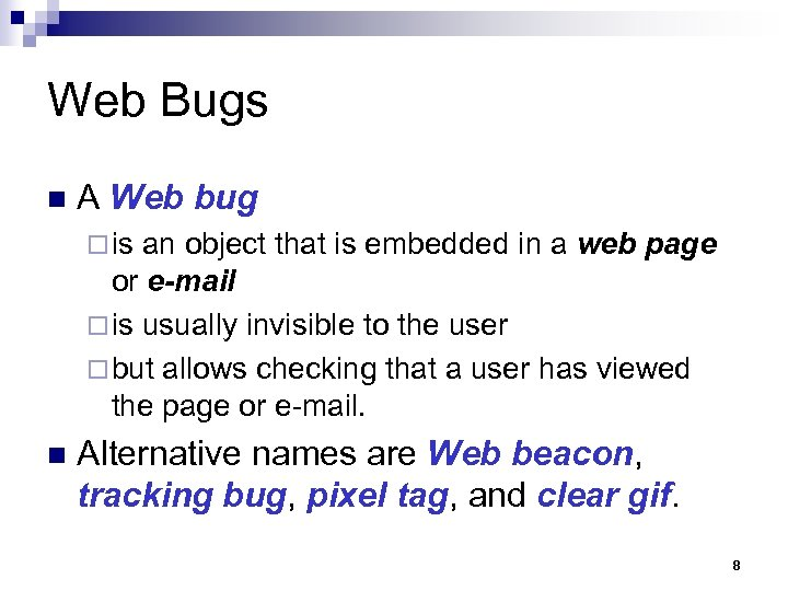 Web Bugs n A Web bug ¨ is an object that is embedded in