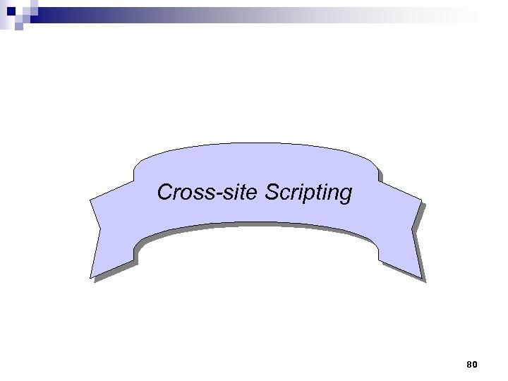 Cross-site Scripting 80