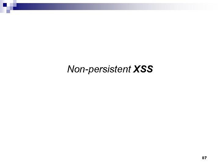 Non-persistent XSS 87