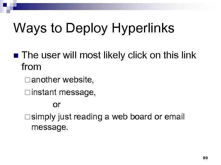 Ways to Deploy Hyperlinks n The user will most likely click on this link