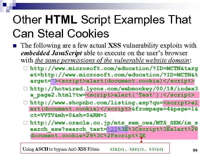 Other HTML Script Examples That Can Steal Cookies n The following are a few