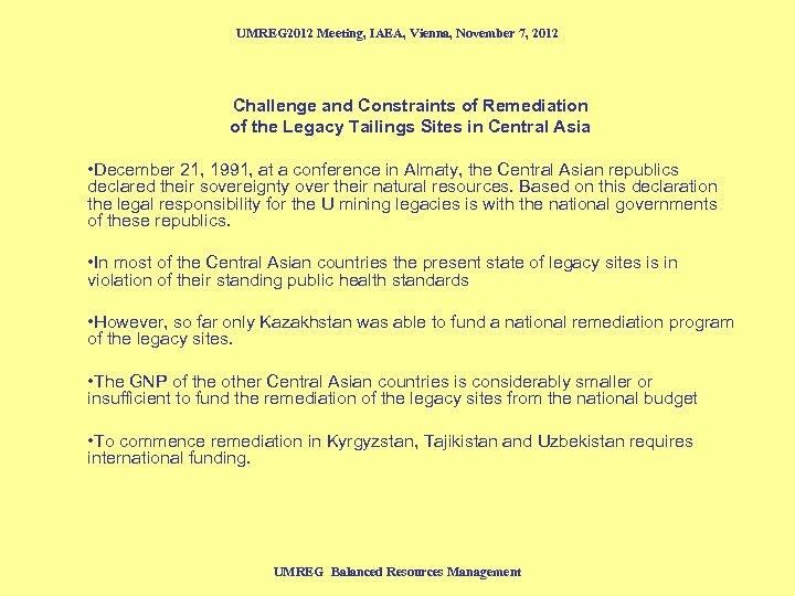 UMREG 2012 Meeting, IAEA, Vienna, November 7, 2012 Challenge and Constraints of Remediation of
