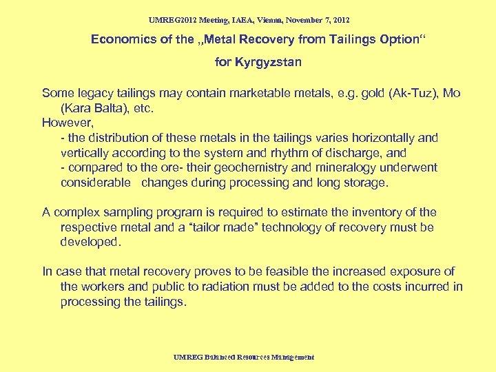 "UMREG 2012 Meeting, IAEA, Vienna, November 7, 2012 Economics of the ""Metal Recovery from"