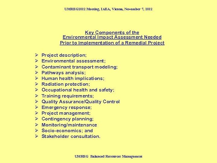 UMREG 2012 Meeting, IAEA, Vienna, November 7, 2012 Key Components of the Environmental Impact