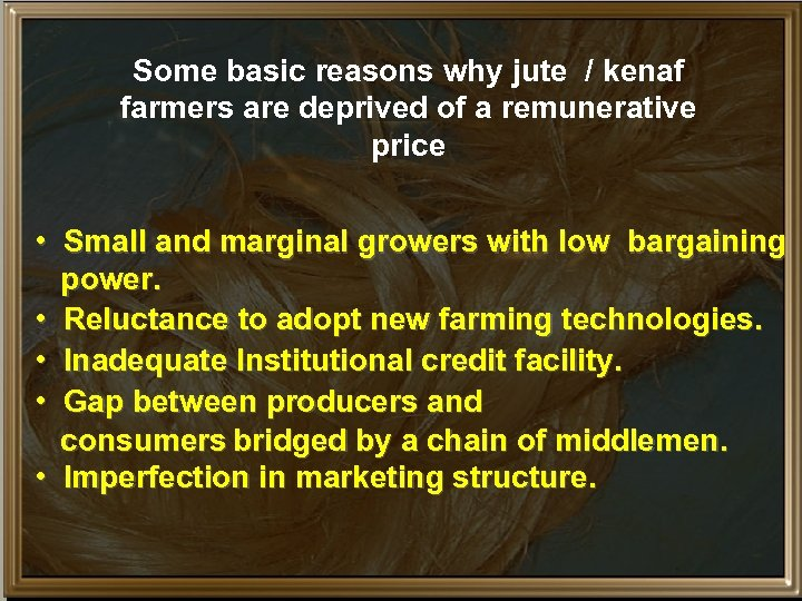 Some basic reasons why jute / kenaf farmers are deprived of a remunerative price