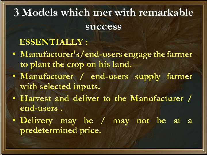 3 Models which met with remarkable success • • ESSENTIALLY : Manufacturer's/end-users engage the