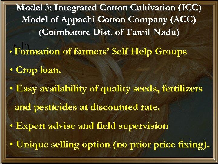 Model 3: Integrated Cotton Cultivation (ICC) Model of Appachi Cotton Company (ACC) (Coimbatore Dist.