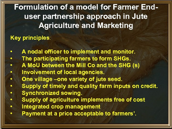 Formulation of a model for Farmer Enduser partnership approach in Jute Agriculture and Marketing