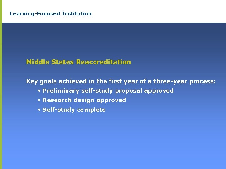 Learning-Focused Institution Middle States Reaccreditation Key goals achieved in the first year of a
