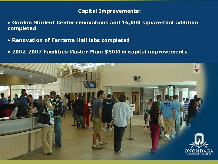 Capital Improvements: • Gordon Student Center renovations and 16, 000 square-foot addition completed