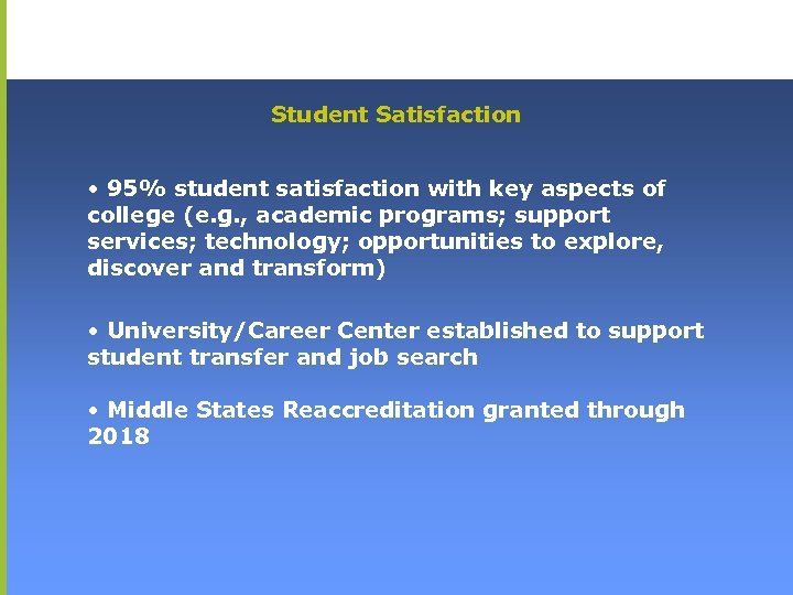 Student Satisfaction • 95% student satisfaction with key aspects of college (e. g. ,