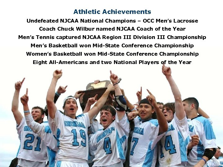 Athletic Achievements Undefeated NJCAA National Champions – OCC Men's Lacrosse Coach Chuck Wilbur named
