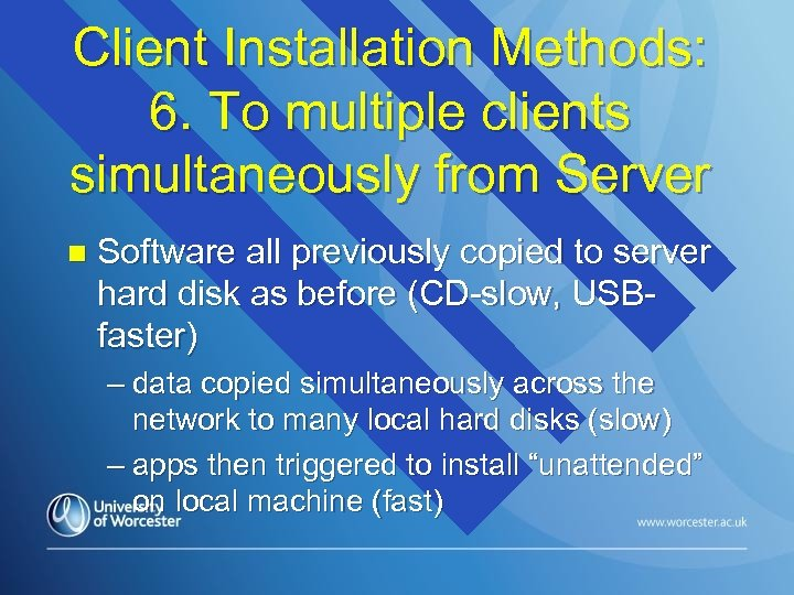 Client Installation Methods: 6. To multiple clients simultaneously from Server n Software all previously