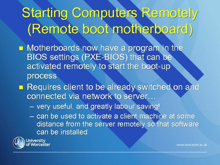 Starting Computers Remotely (Remote boot motherboard) n n Motherboards now have a program in