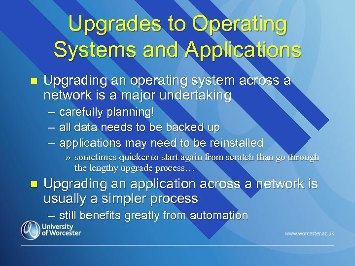 Upgrades to Operating Systems and Applications n Upgrading an operating system across a network