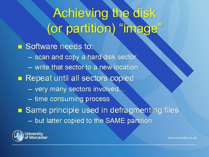"Achieving the disk (or partition) ""image"" n Software needs to: – scan and copy"