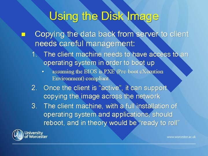 Using the Disk Image n Copying the data back from server to client needs