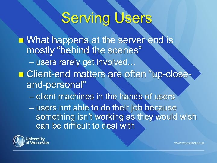 "Serving Users n What happens at the server end is mostly ""behind the scenes"""