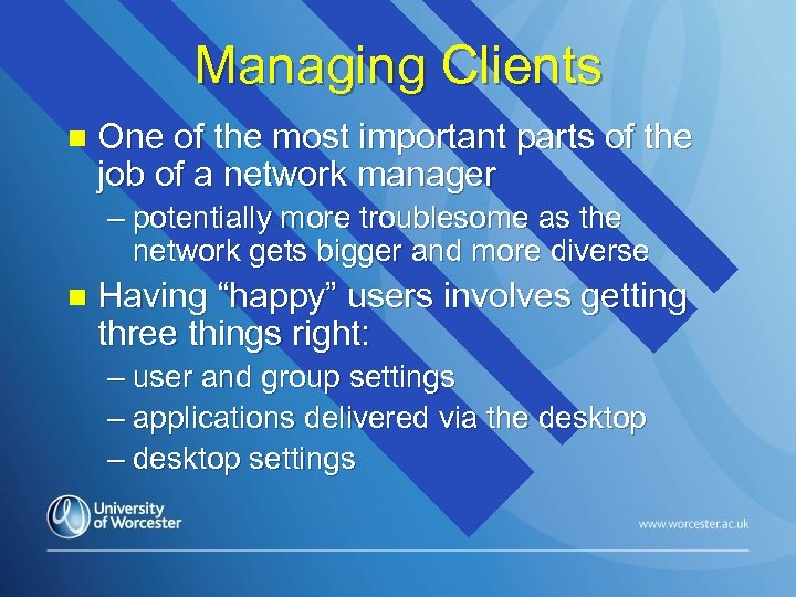 Managing Clients n One of the most important parts of the job of a