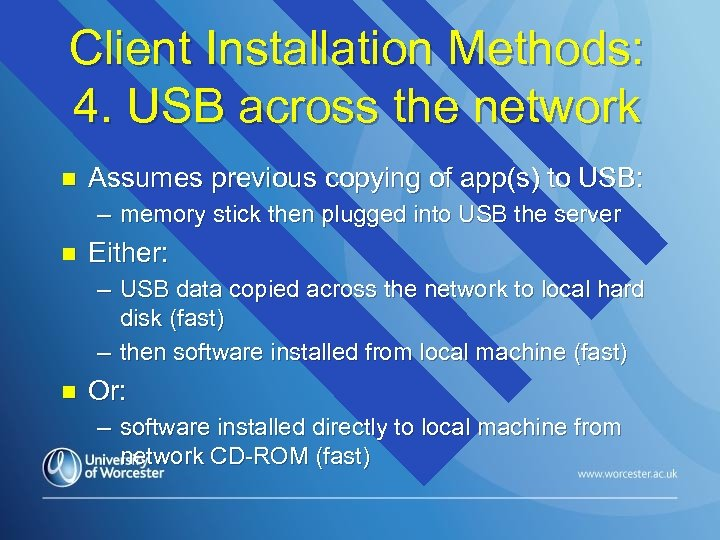Client Installation Methods: 4. USB across the network n Assumes previous copying of app(s)
