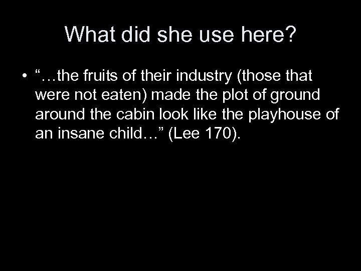 """What did she use here? • """"…the fruits of their industry (those that were"""