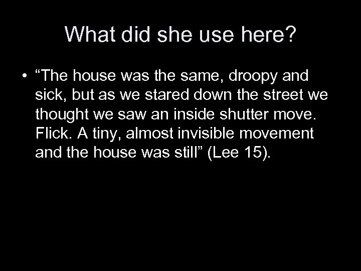 """What did she use here? • """"The house was the same, droopy and sick,"""