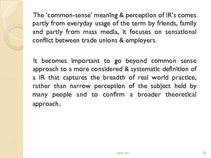 The 'common-sense' meaning & perception of IR's comes partly from everyday usage of the