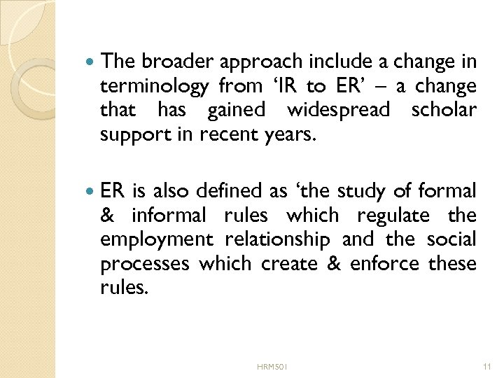 The broader approach include a change in terminology from 'IR to ER' –