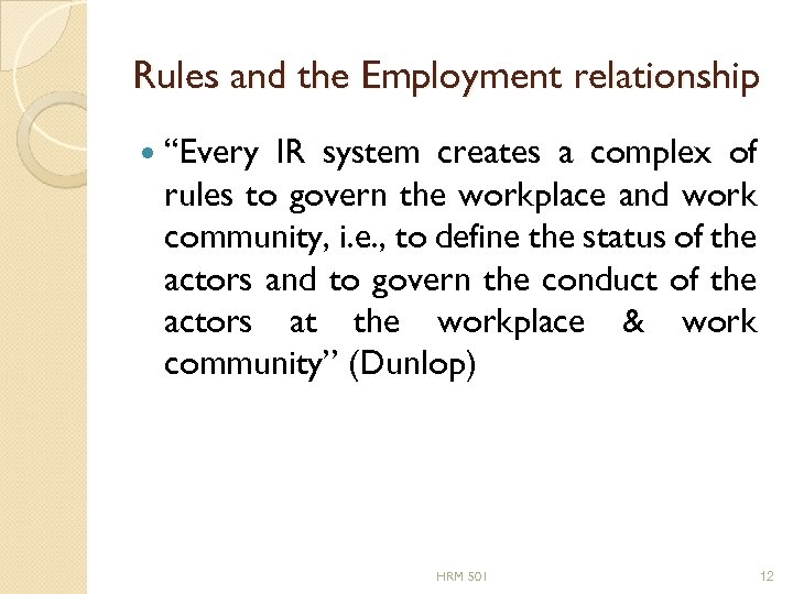 """Rules and the Employment relationship """"Every IR system creates a complex of rules to"""