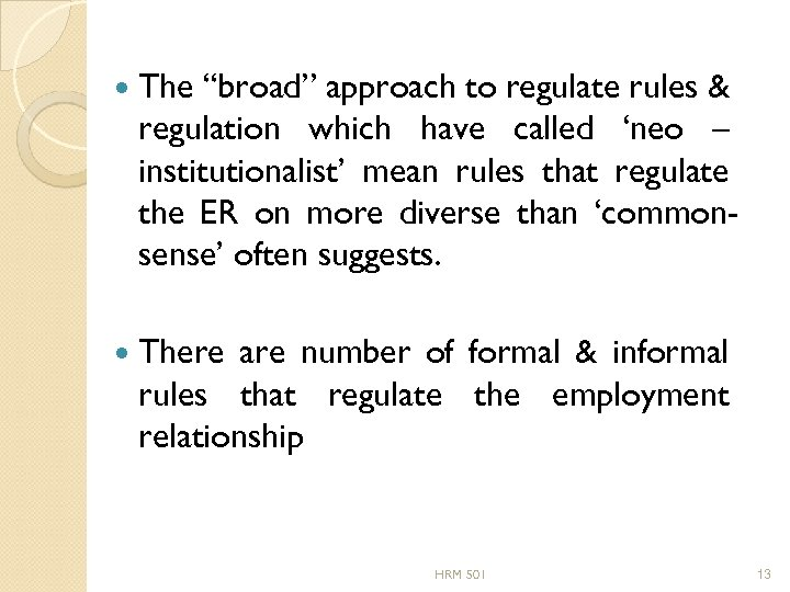 """The """"broad"""" approach to regulate rules & regulation which have called 'neo –"""