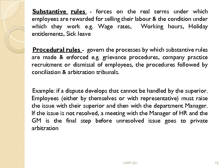 Substantive rules - forces on the real terms under which employees are rewarded for