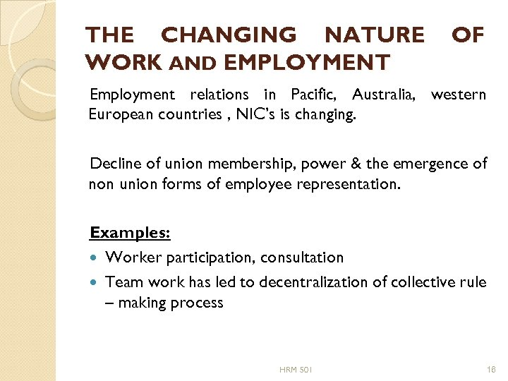 THE CHANGING NATURE WORK AND EMPLOYMENT OF Employment relations in Pacific, Australia, western European