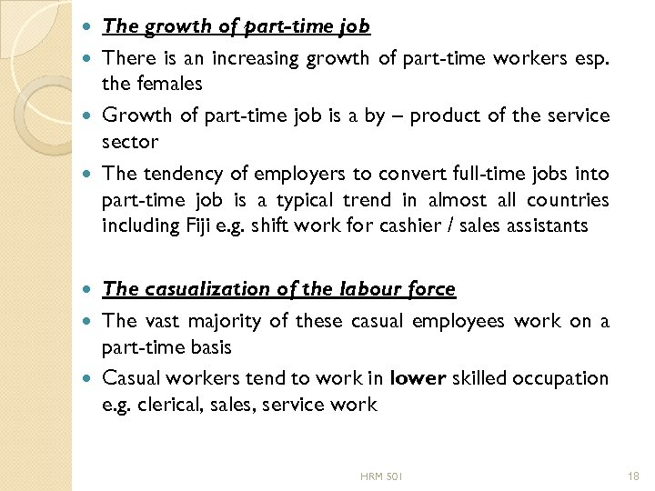 The growth of part-time job There is an increasing growth of part-time workers esp.