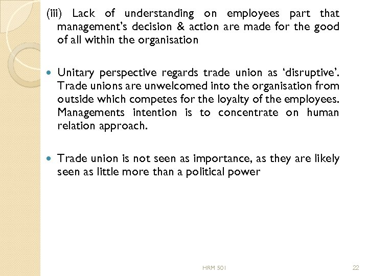 (iii) Lack of understanding on employees part that management's decision & action are made
