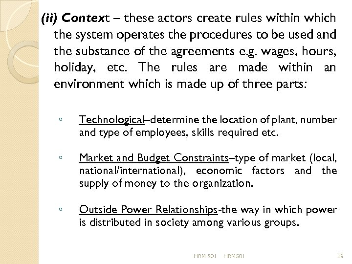 (ii) Context – these actors create rules within which the system operates the procedures