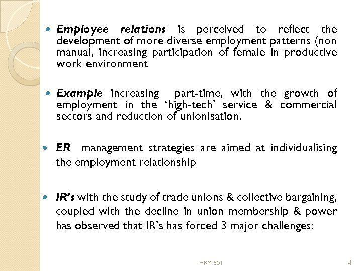 Employee relations is perceived to reflect the development of more diverse employment patterns