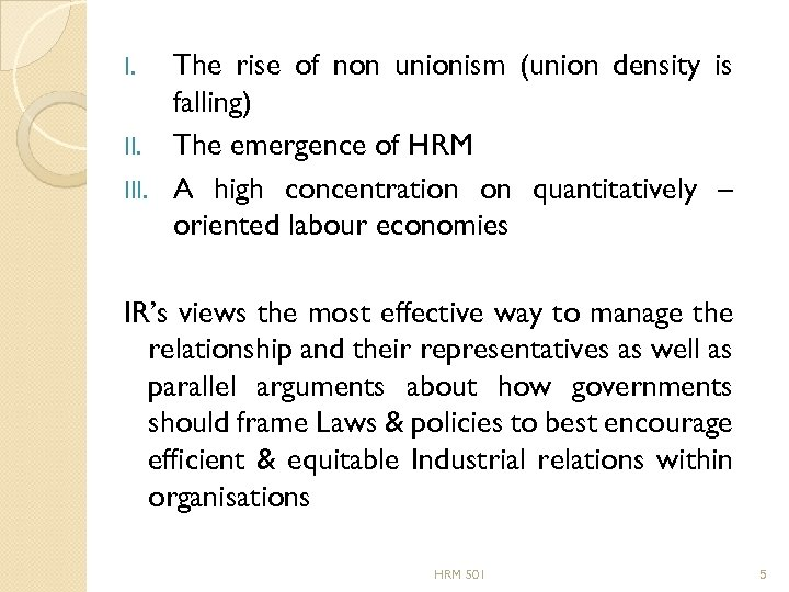 The rise of non unionism (union density is falling) II. The emergence of HRM