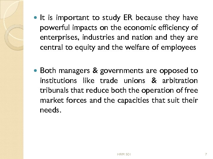 It is important to study ER because they have powerful impacts on the