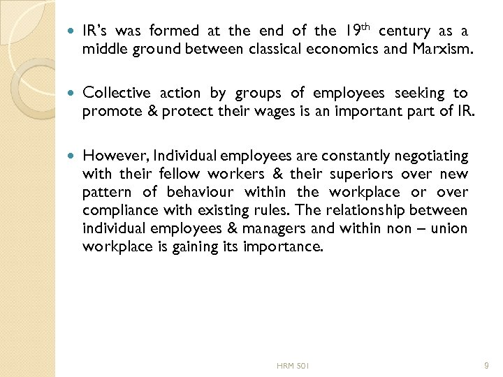IR's was formed at the end of the 19 th century as a
