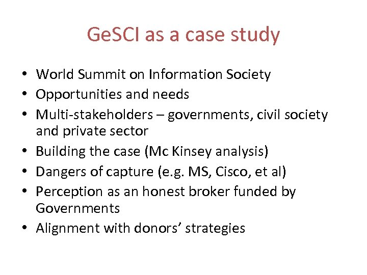 Ge. SCI as a case study • World Summit on Information Society • Opportunities