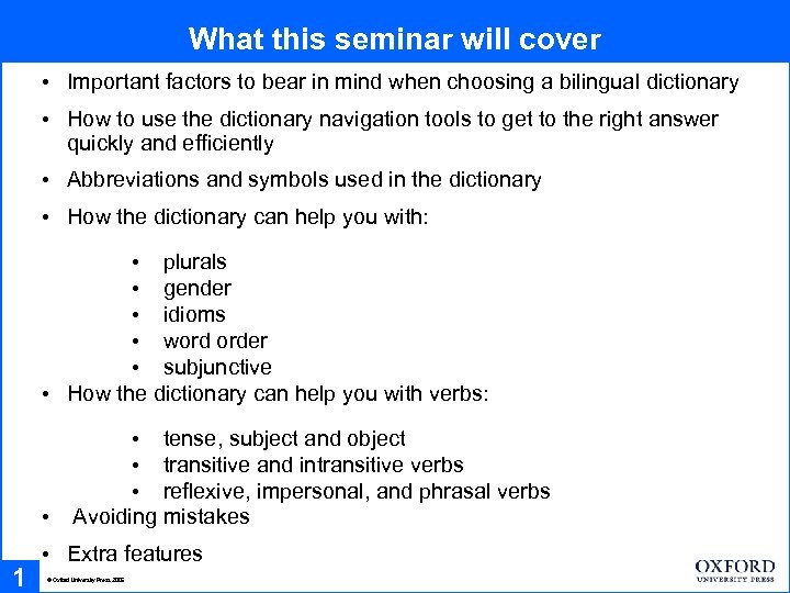 What this seminar will cover • Important factors to bear in mind when choosing