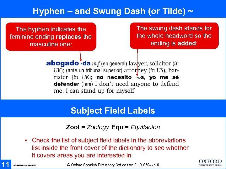 Hyphen – and Swung Dash (or Tilde) ~ The hyphen indicates the feminine ending
