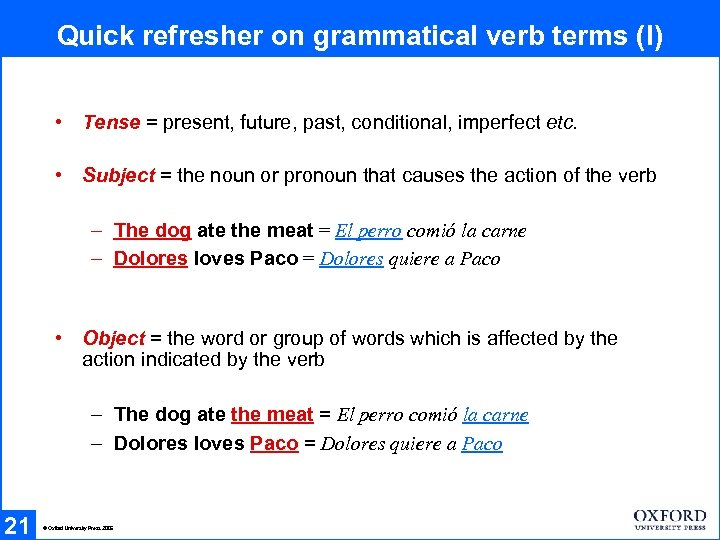 Quick refresher on grammatical verb terms (I) • Tense = present, future, past, conditional,