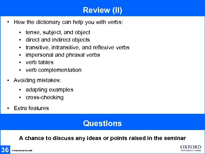 Review (II) • How the dictionary can help you with verbs: • • •