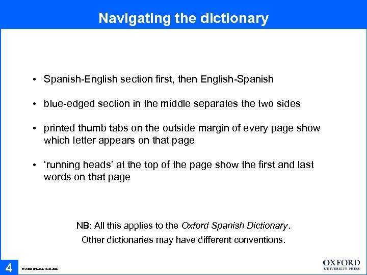 Navigating the dictionary • Spanish-English section first, then English-Spanish • blue-edged section in the