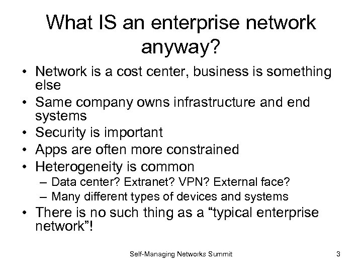 What IS an enterprise network anyway? • Network is a cost center, business is