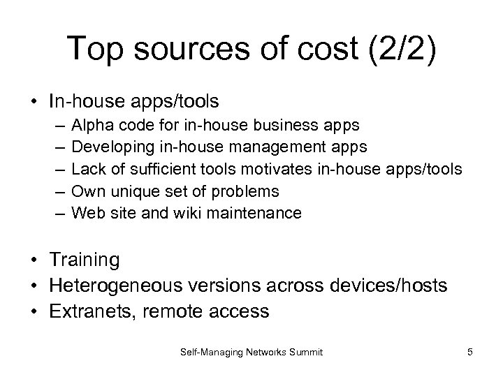 Top sources of cost (2/2) • In-house apps/tools – – – Alpha code for
